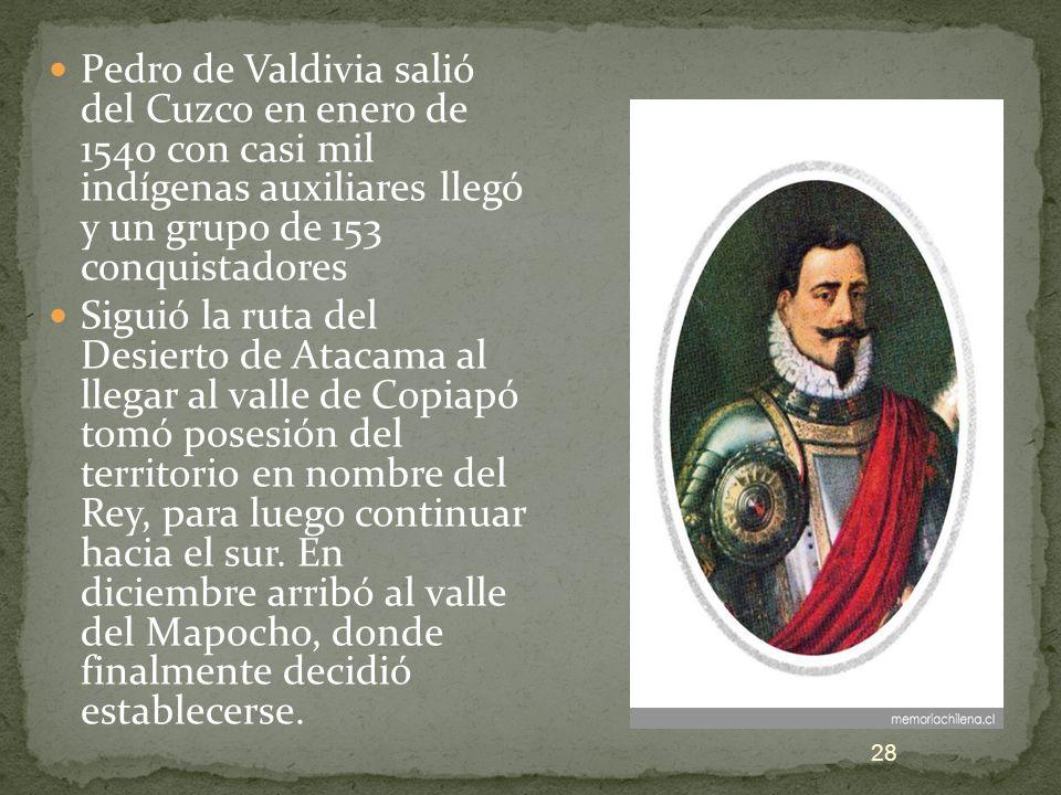 Pedro de Valdivia salió del Cuzco en enero de 1540 con casi mil indígenas auxiliares llegó y un grupo de 153 conquistadores