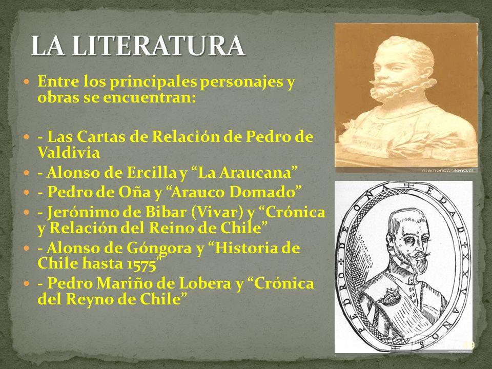 LA LITERATURA Entre los principales personajes y obras se encuentran: