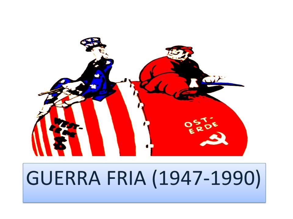 GUERRA FRIA (1947-1990)