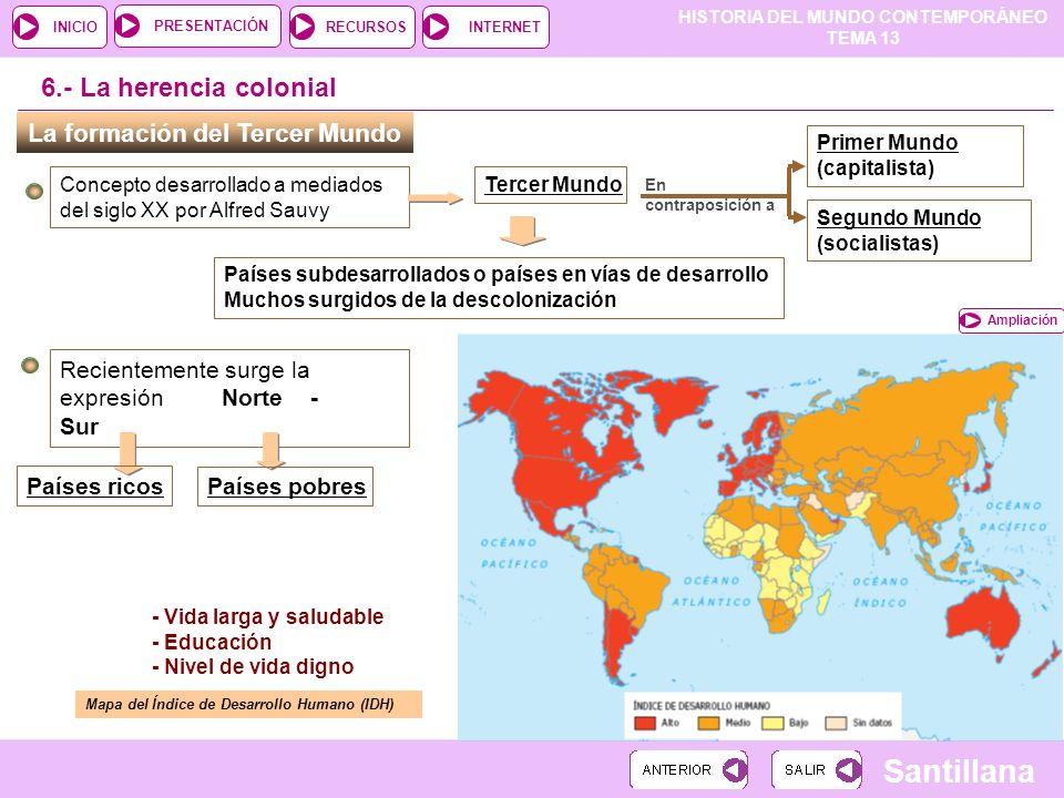 6.- La herencia colonial La formación del Tercer Mundo