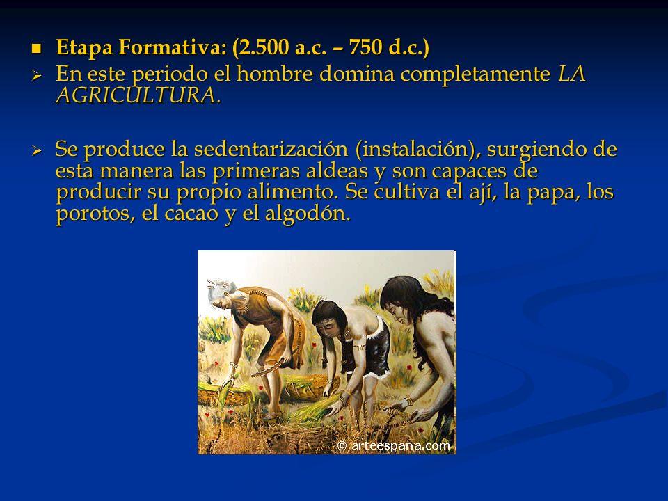 Etapa Formativa: (2.500 a.c. – 750 d.c.)