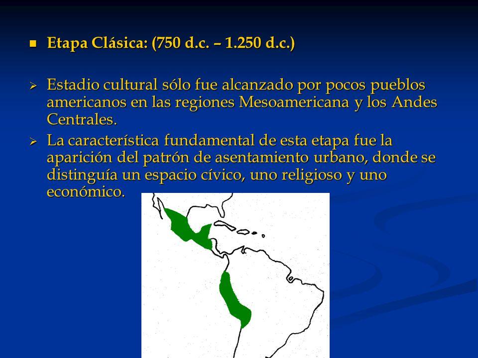 Etapa Clásica: (750 d.c. – 1.250 d.c.)