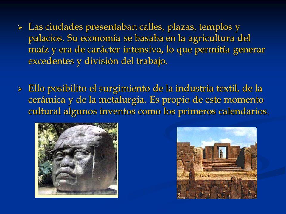 Las ciudades presentaban calles, plazas, templos y palacios