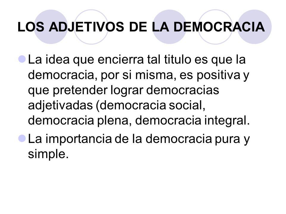 LOS ADJETIVOS DE LA DEMOCRACIA