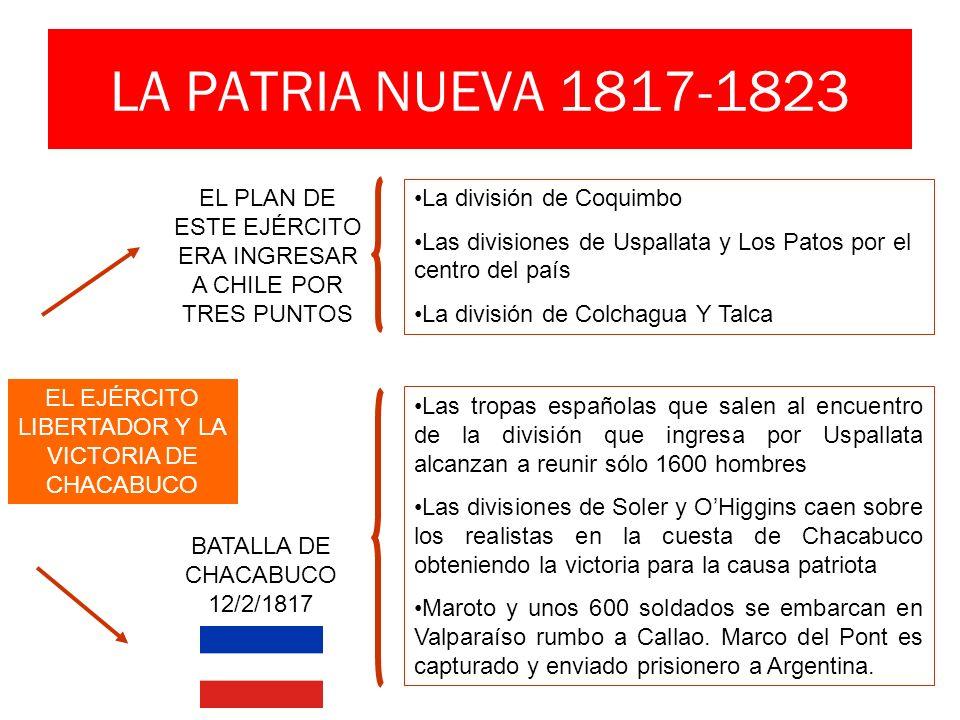 LA PATRIA NUEVA 1817-1823 EL PLAN DE ESTE EJÉRCITO ERA INGRESAR A CHILE POR TRES PUNTOS. La división de Coquimbo.