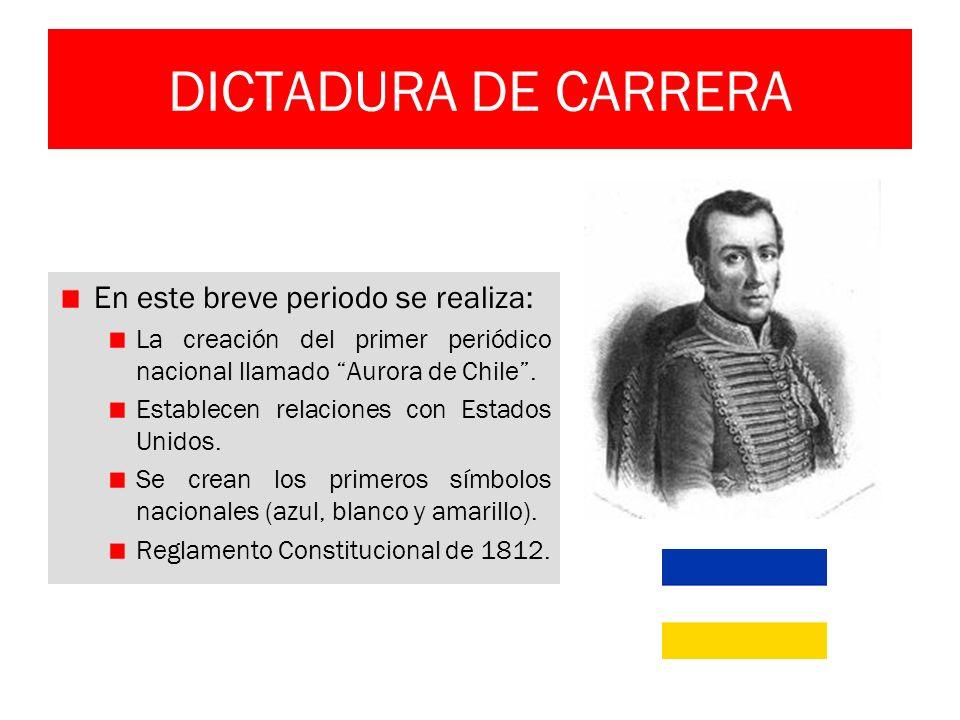 DICTADURA DE CARRERA En este breve periodo se realiza:
