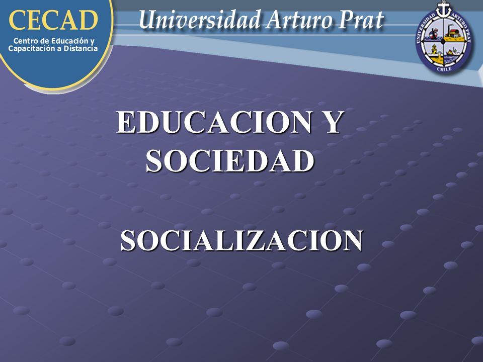 EDUCACION Y SOCIEDAD SOCIALIZACION