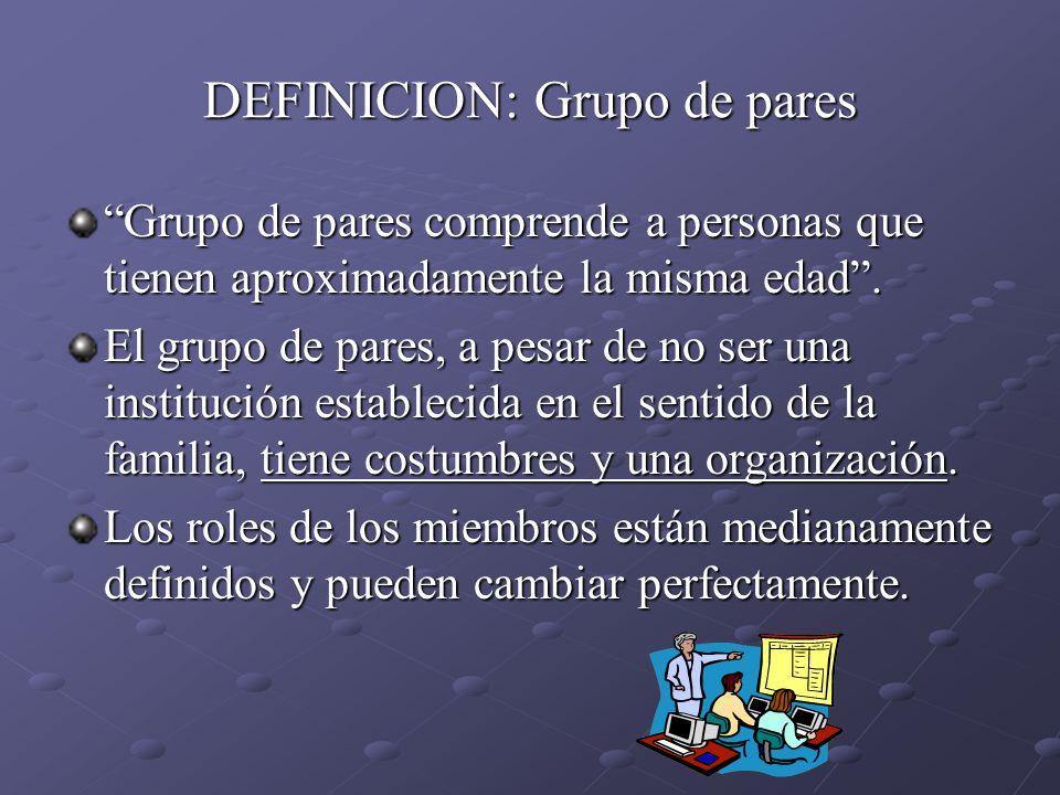 DEFINICION: Grupo de pares