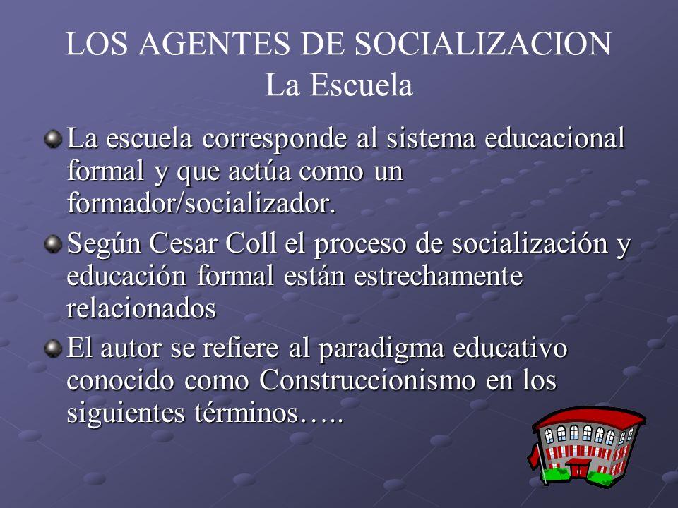 LOS AGENTES DE SOCIALIZACION La Escuela