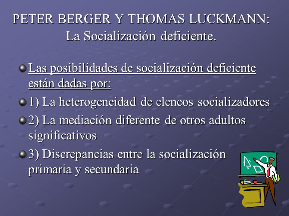 PETER BERGER Y THOMAS LUCKMANN: La Socialización deficiente.