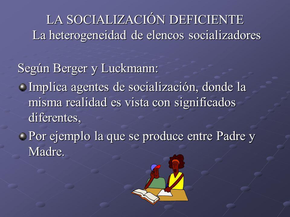 LA SOCIALIZACIÓN DEFICIENTE La heterogeneidad de elencos socializadores
