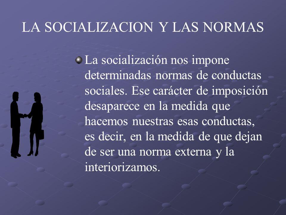LA SOCIALIZACION Y LAS NORMAS