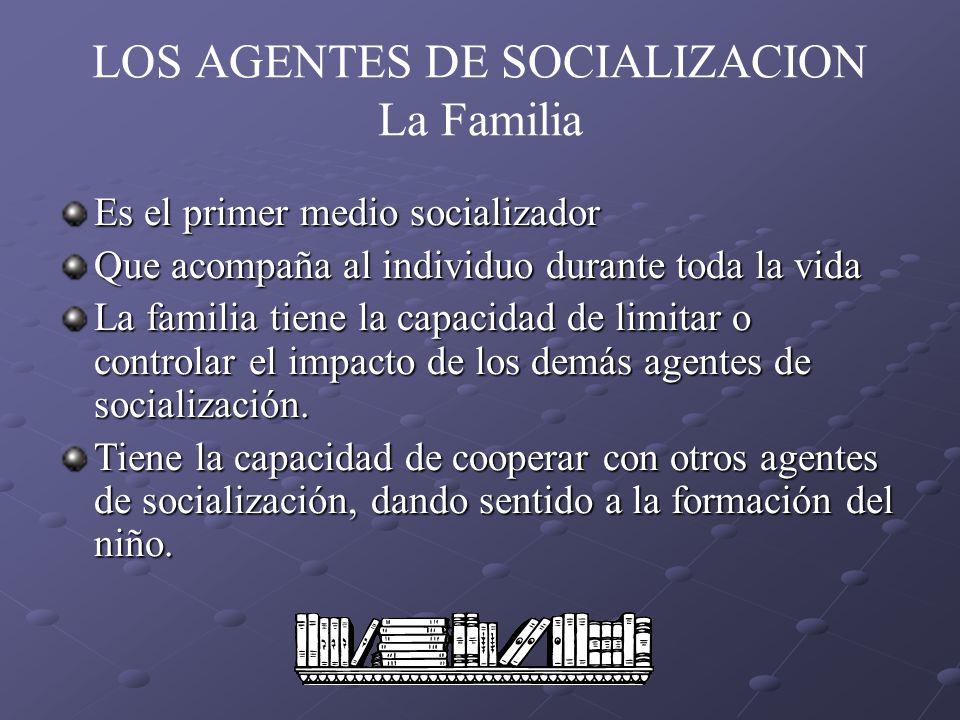 LOS AGENTES DE SOCIALIZACION La Familia