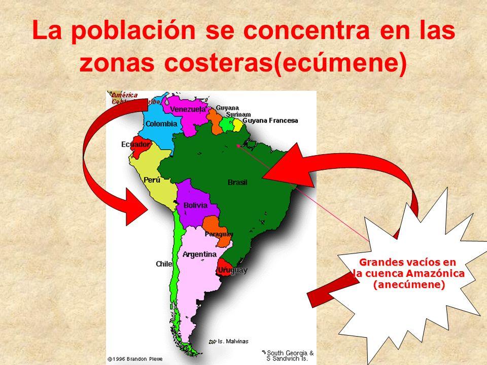 La población se concentra en las zonas costeras(ecúmene)