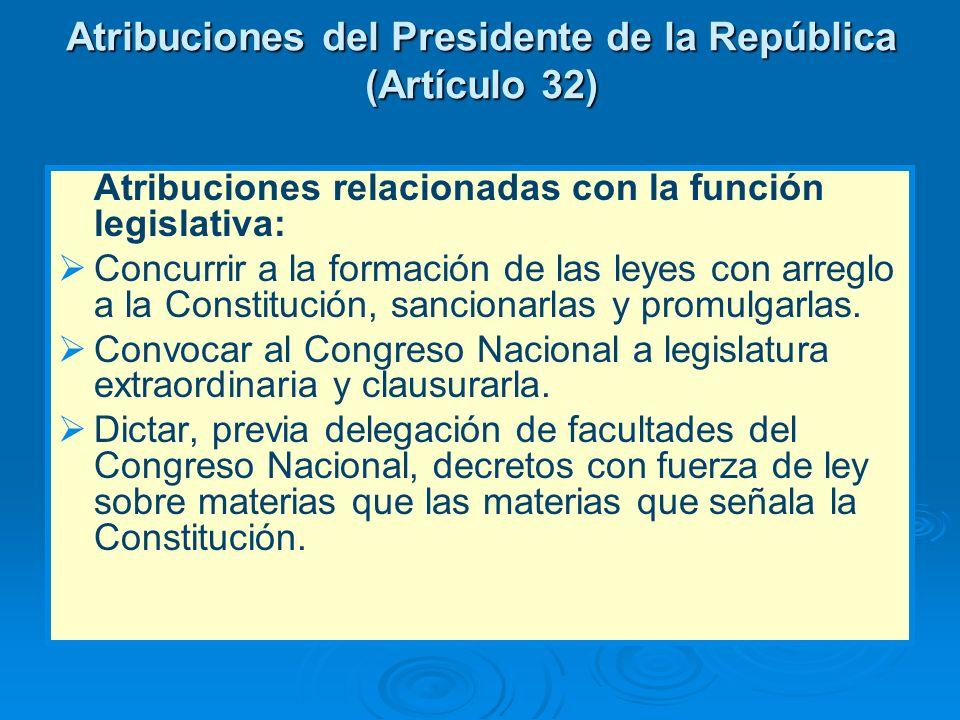 Atribuciones del Presidente de la República (Artículo 32)