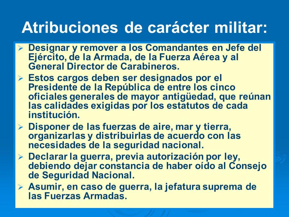 Atribuciones de carácter militar: