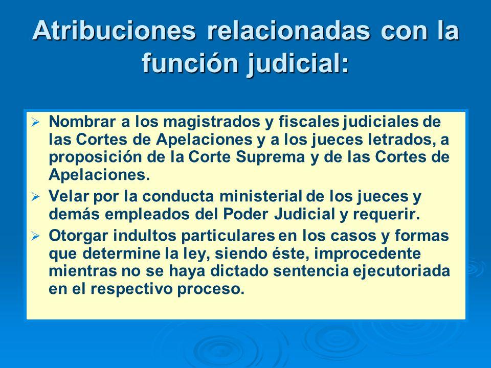 Atribuciones relacionadas con la función judicial: