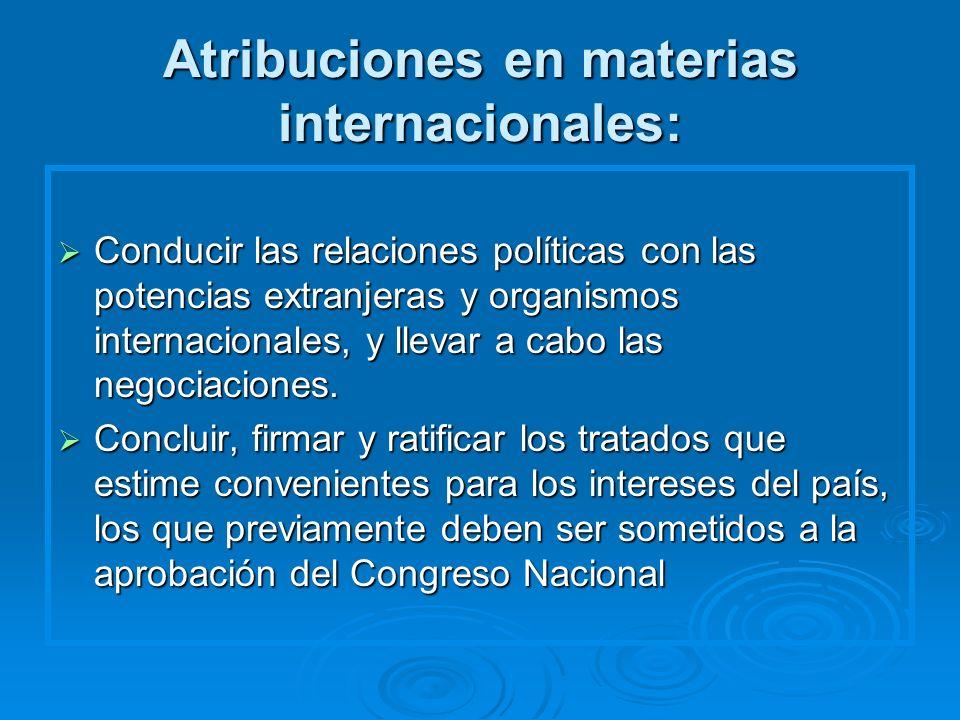 Atribuciones en materias internacionales:
