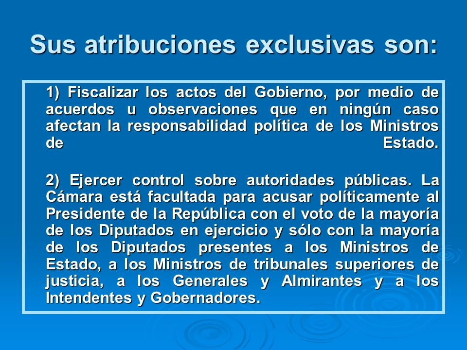 Sus atribuciones exclusivas son: