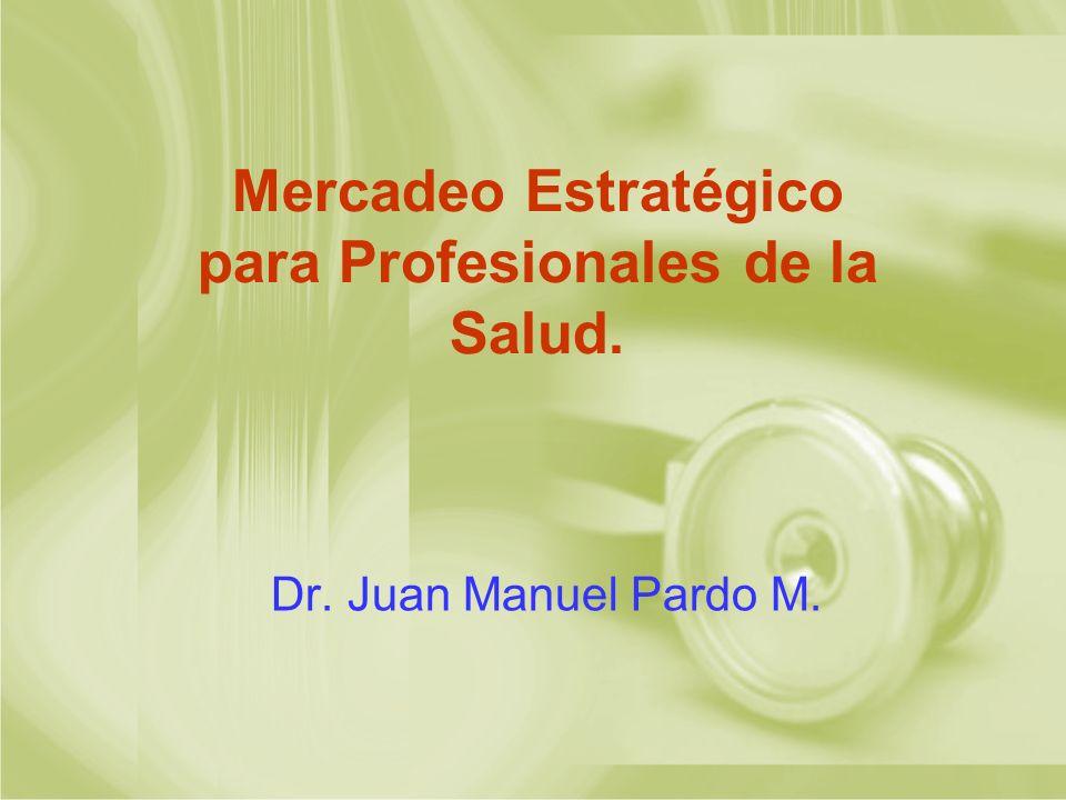 Mercadeo Estratégico para Profesionales de la Salud.