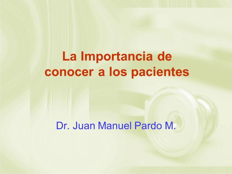 La Importancia de conocer a los pacientes
