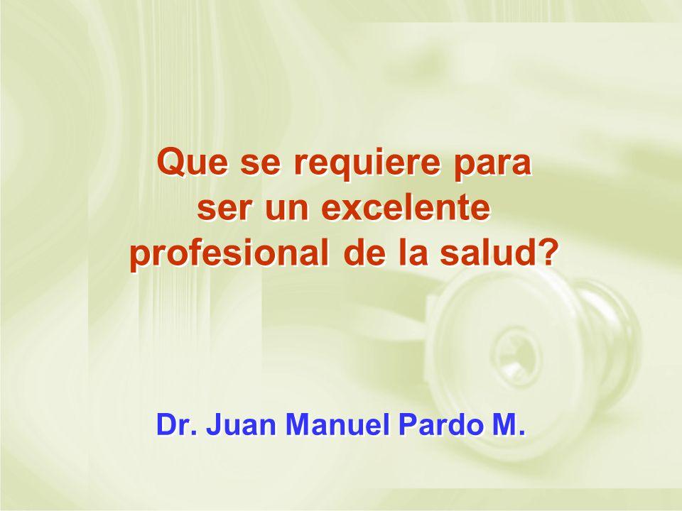 Que se requiere para ser un excelente profesional de la salud