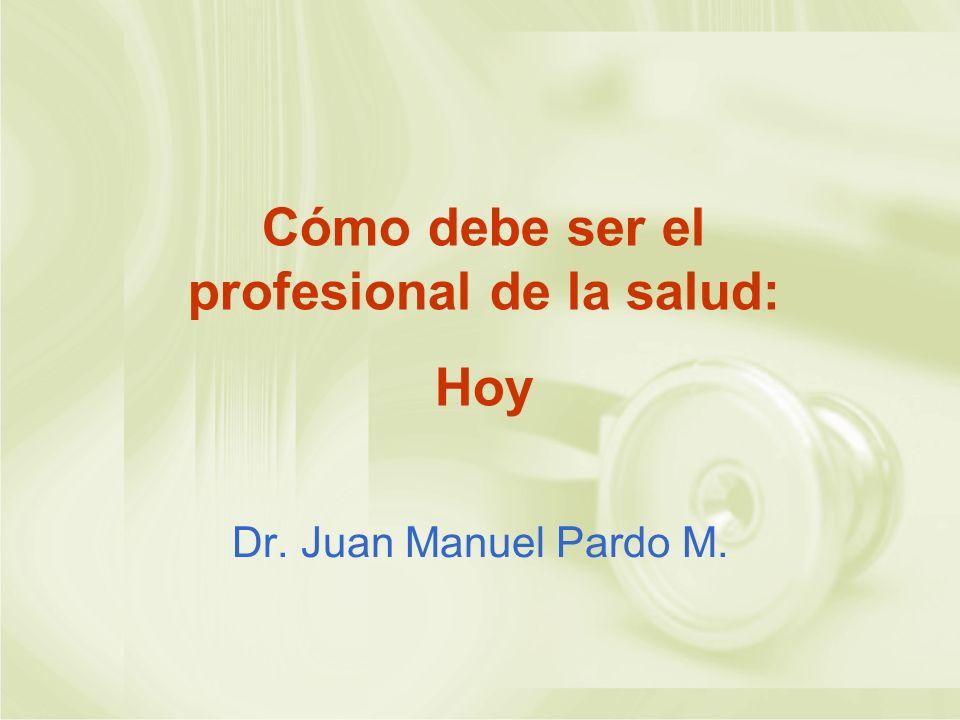 Cómo debe ser el profesional de la salud: