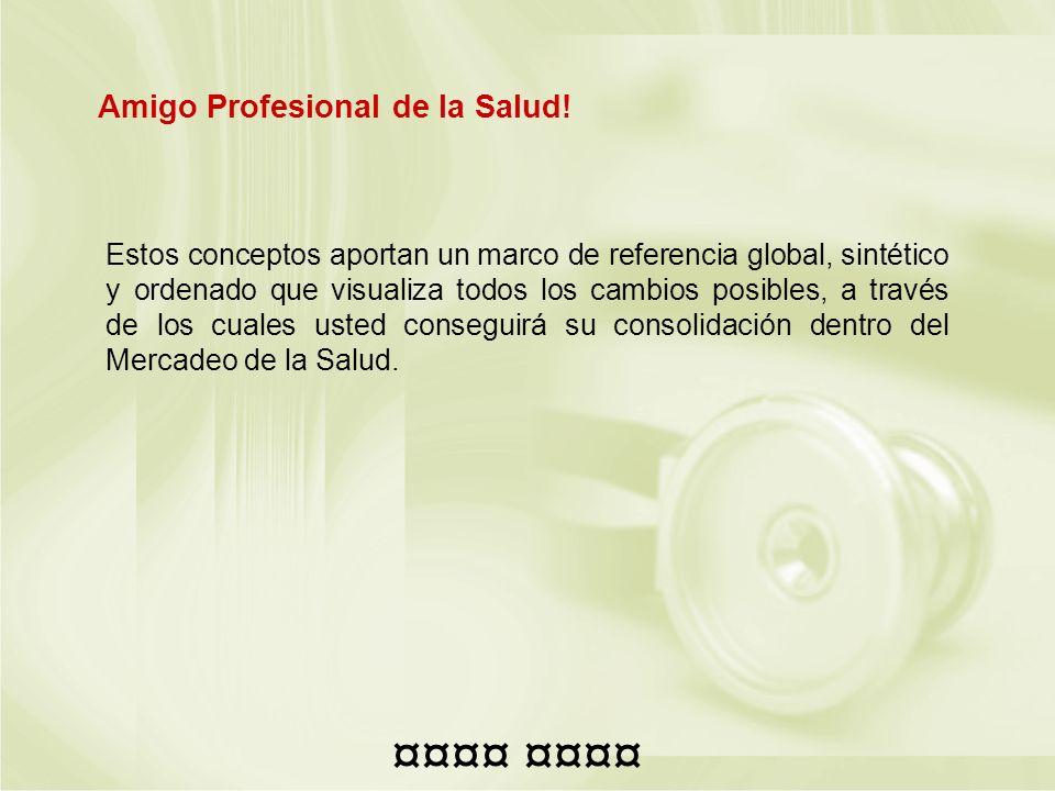¤¤¤¤ ¤¤¤¤ Amigo Profesional de la Salud!