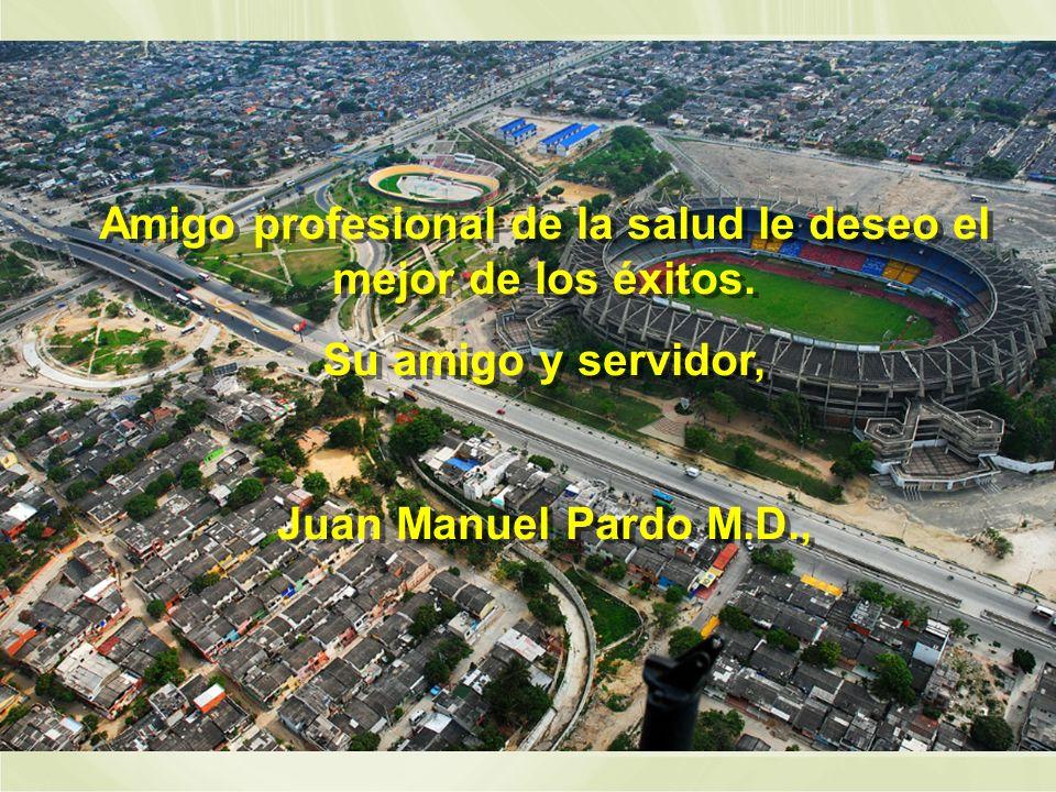 Amigo profesional de la salud le deseo el mejor de los éxitos.