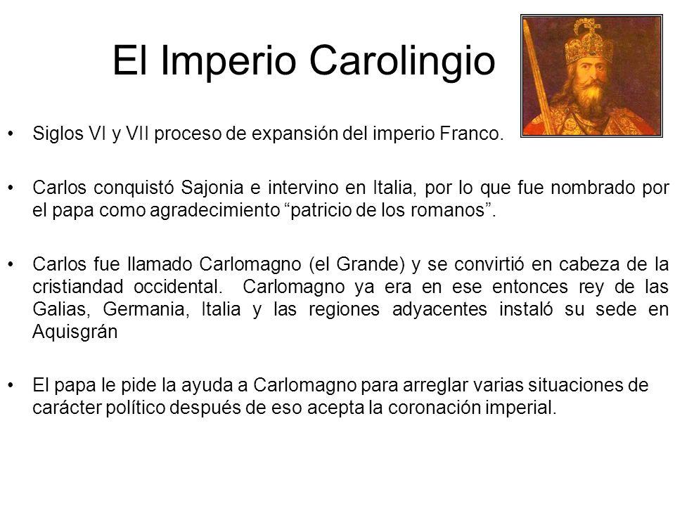El Imperio Carolingio Siglos VI y VII proceso de expansión del imperio Franco.