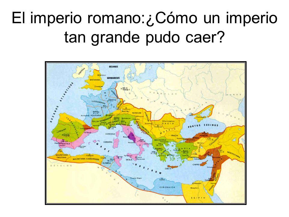 El imperio romano:¿Cómo un imperio tan grande pudo caer