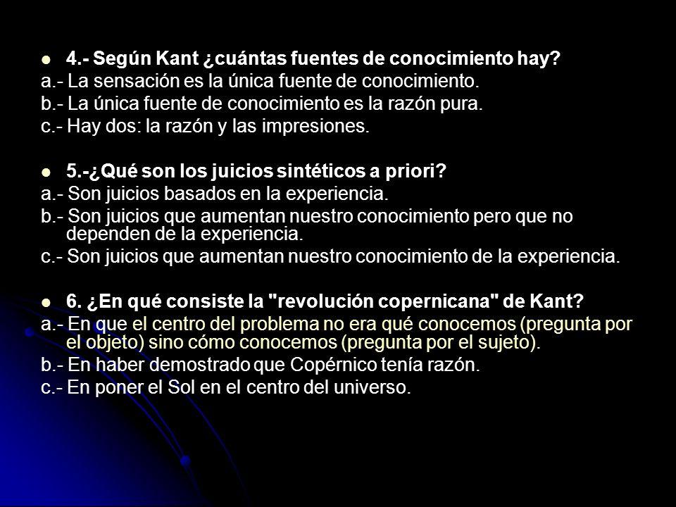 4.- Según Kant ¿cuántas fuentes de conocimiento hay