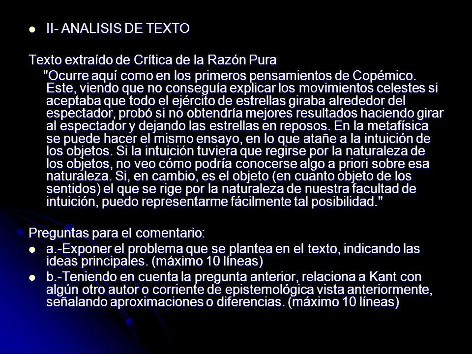 II- ANALISIS DE TEXTO Texto extraído de Crítica de la Razón Pura.