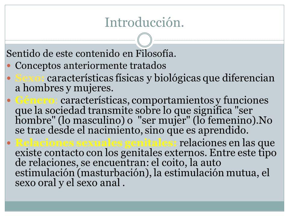 Introducción. Sentido de este contenido en Filosofía. Conceptos anteriormente tratados.