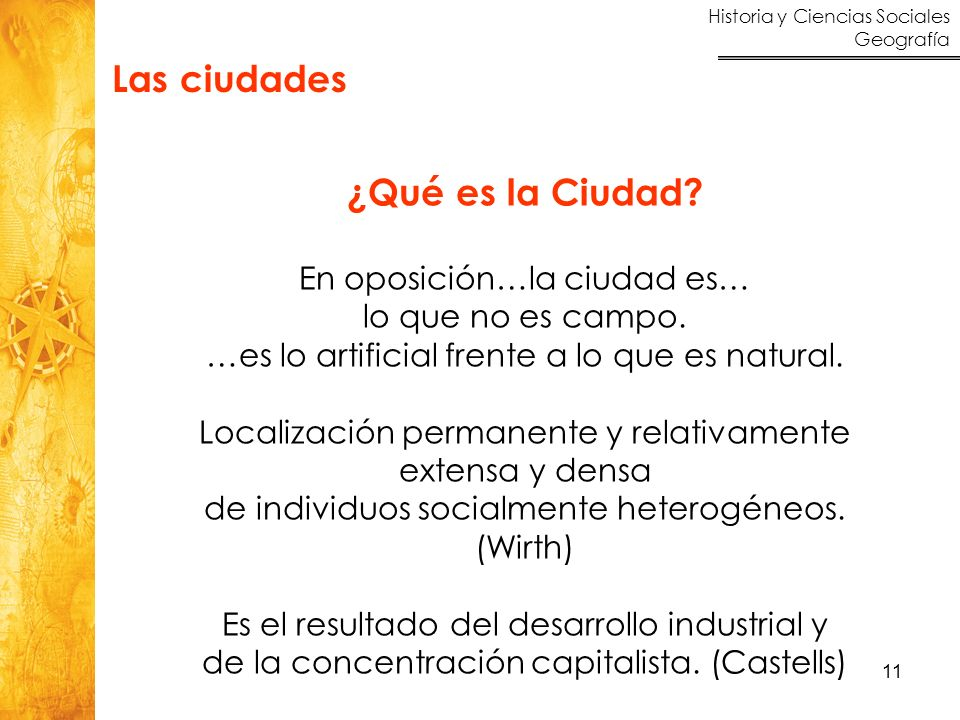 Las ciudades ¿Qué es la Ciudad En oposición…la ciudad es…