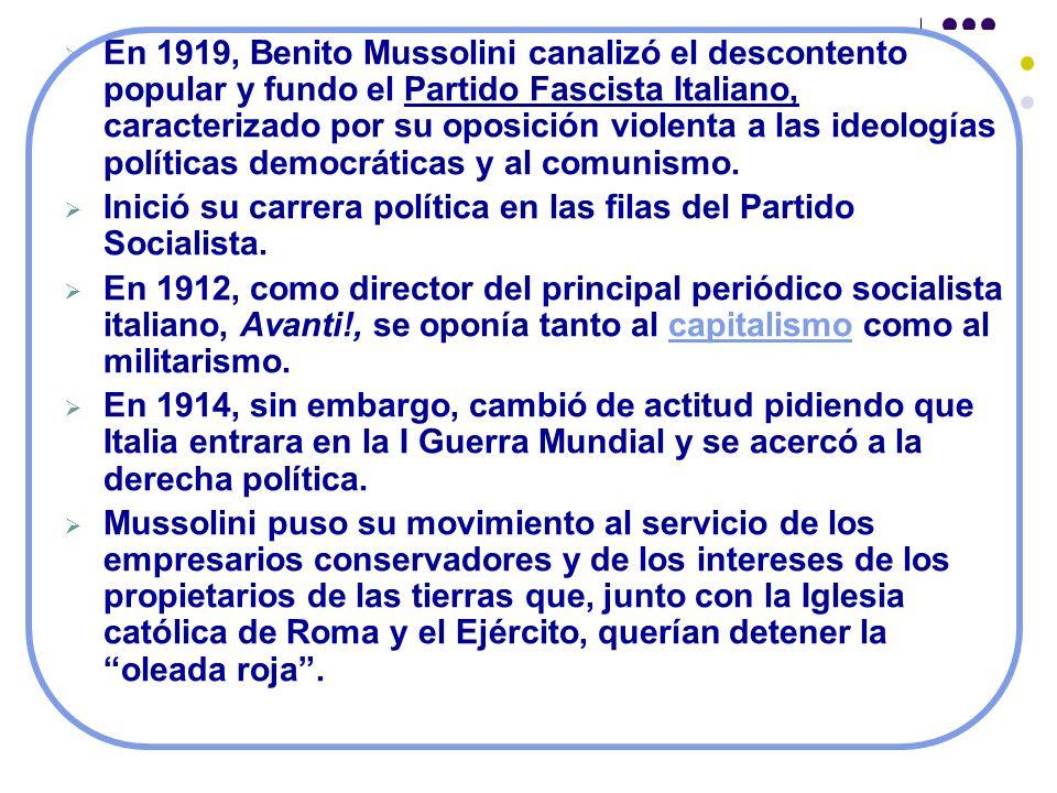 En 1919, Benito Mussolini canalizó el descontento popular y fundo el Partido Fascista Italiano, caracterizado por su oposición violenta a las ideologías políticas democráticas y al comunismo.