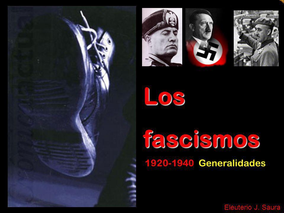 Los fascismos 1920-1940 Generalidades Eleuterio J. Saura