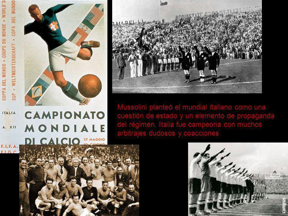 Mussolini planteó el mundial italiano como una cuestión de estado y un elemento de propaganda del régimen.