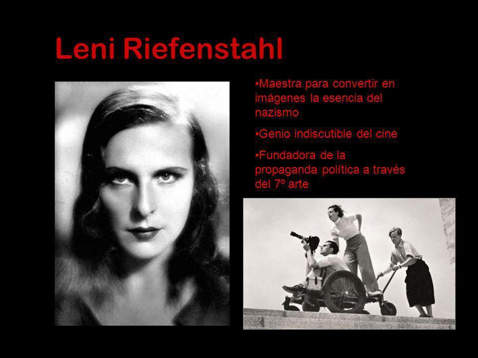Leni Riefenstahl Maestra para convertir en imágenes la esencia del nazismo. Genio indiscutible del cine.