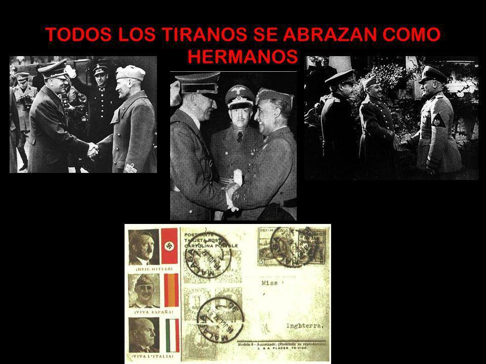 TODOS LOS TIRANOS SE ABRAZAN COMO HERMANOS
