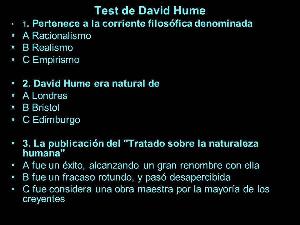 Test de David Hume A Racionalismo B Realismo C Empirismo
