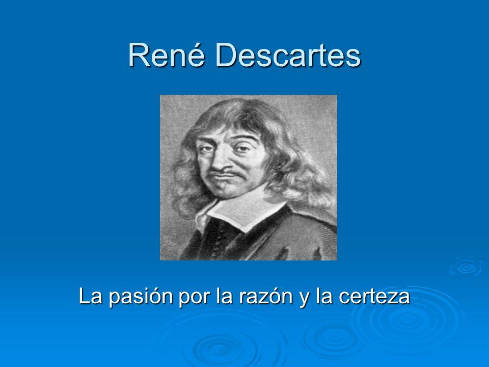 La pasión por la razón y la certeza