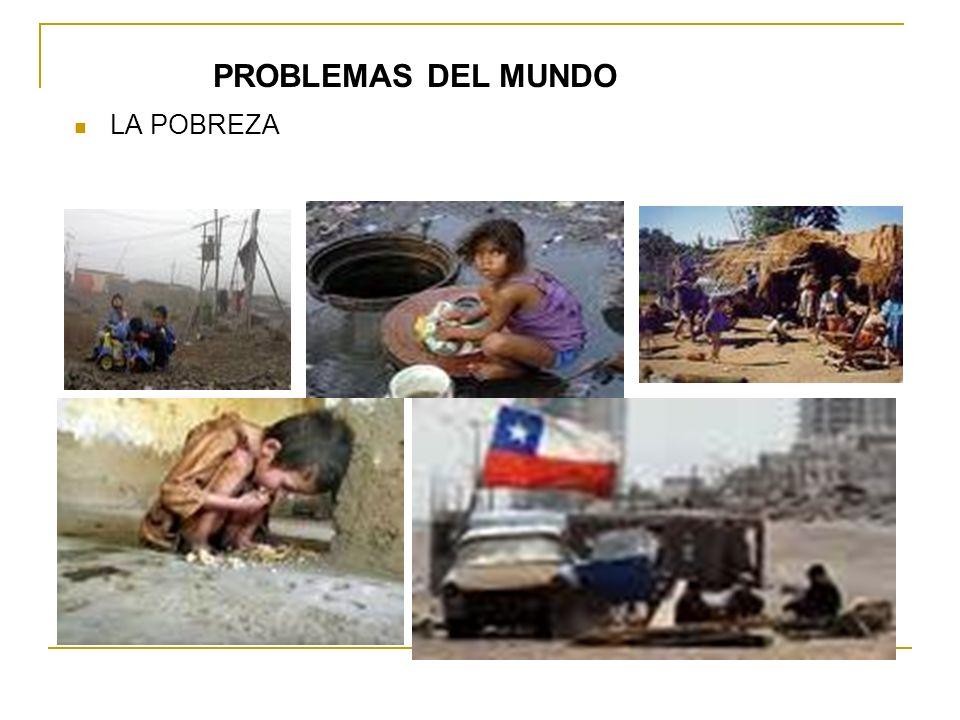 PROBLEMAS DEL MUNDO LA POBREZA