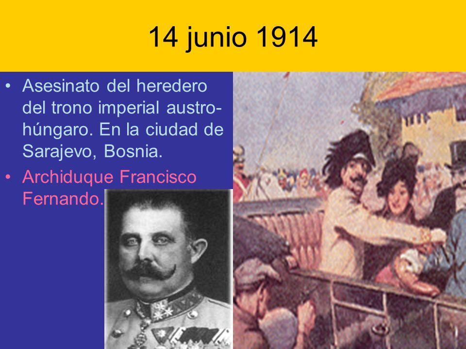 14 junio 1914 Asesinato del heredero del trono imperial austro-húngaro. En la ciudad de Sarajevo, Bosnia.