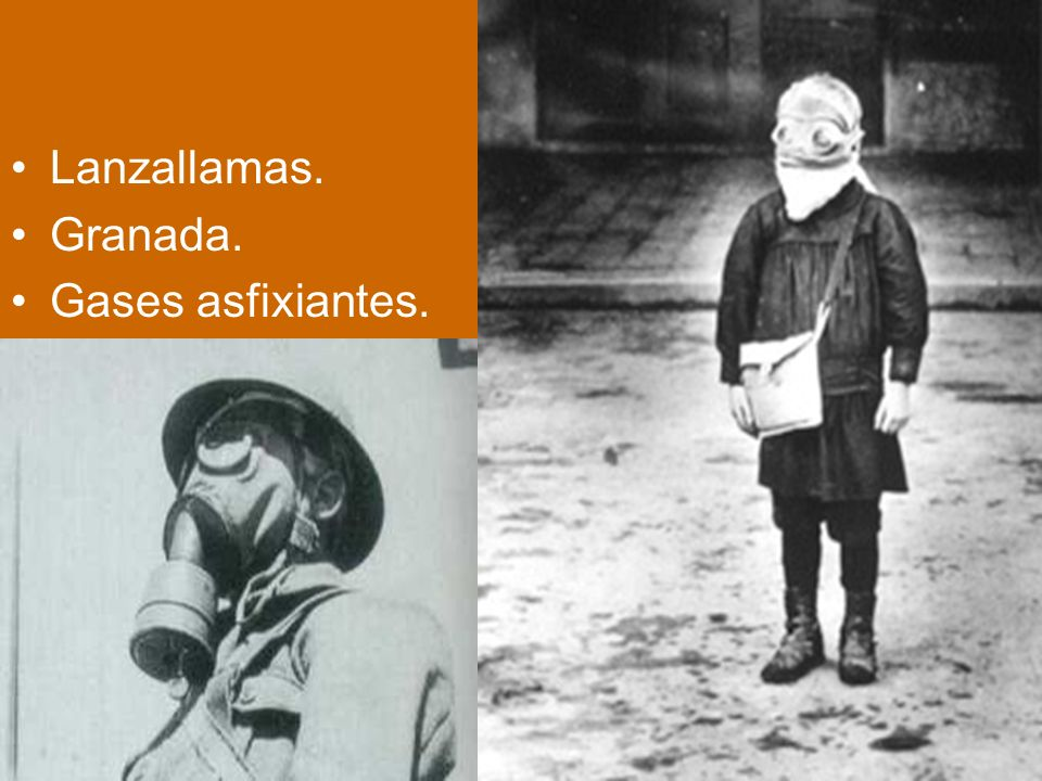 Lanzallamas. Granada. Gases asfixiantes.