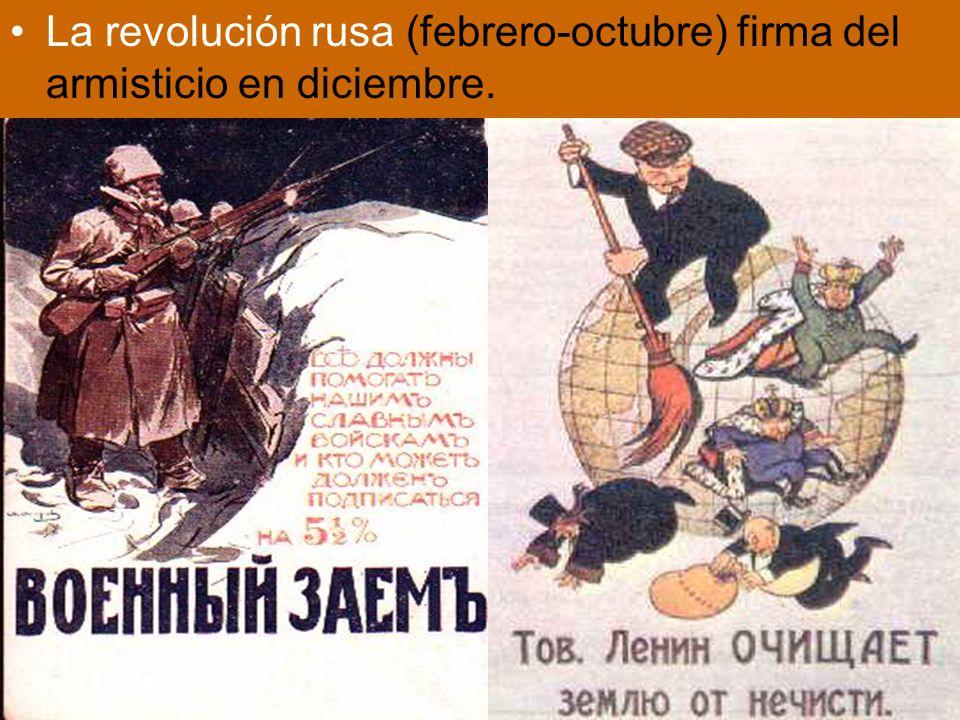 La revolución rusa (febrero-octubre) firma del armisticio en diciembre.