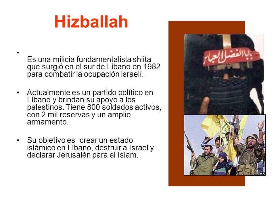 HizballahEs una milicia fundamentalista shiita que surgió en el sur de Líbano en 1982 para combatir la ocupación israelí.