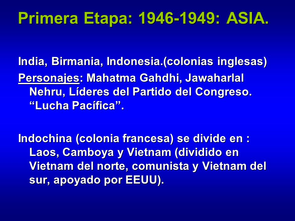 Primera Etapa: 1946-1949: ASIA. India, Birmania, Indonesia.(colonias inglesas)