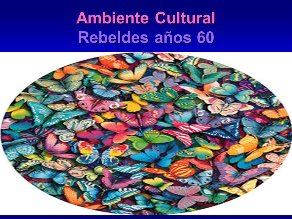 Ambiente Cultural Rebeldes años 60
