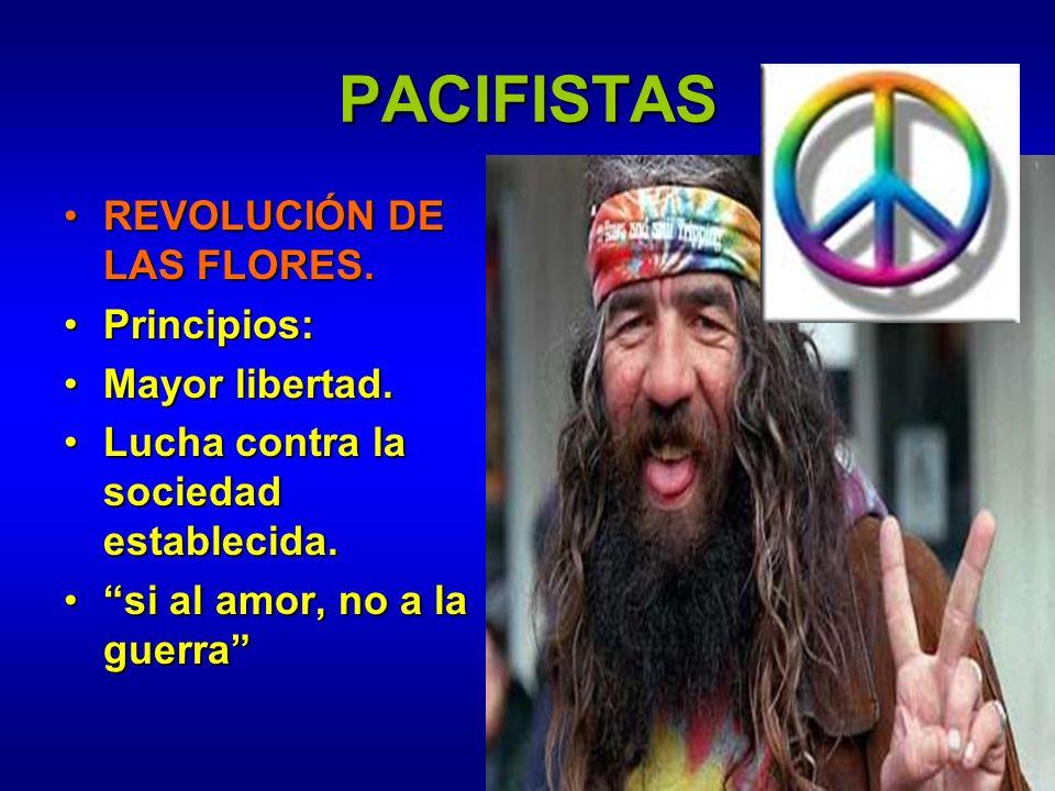 PACIFISTAS REVOLUCIÓN DE LAS FLORES. Principios: Mayor libertad.